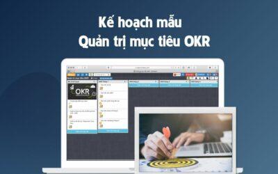 Kế hoạch mẫu quản lý mục tiêu OKR ( Mục tiêu kết quả then chốt )