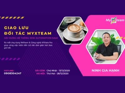 GIAO LƯU ĐỐI TÁC MYXTEAM CÙNG CEO NINH GIA HẠNH – VỮNG TIN CÙNG BỨT PHÁ TƯƠNG LAI TỰ ĐỘNG HOÁ DOANH NGHIỆP