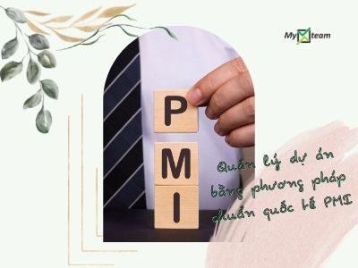Phương pháp quản lý dự án bằng phương pháp PMI