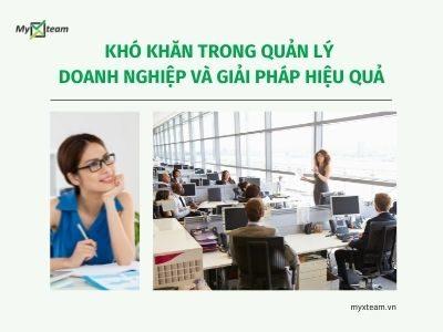 Khó khăn trong quản lý doanh nghiệp và giải pháp hiệu quả
